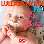 Lullaby Hymn for My Baby, Vol. 6 by Lullaby