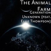 Generation Unknown (feat. Ellie Thompson) by Animal Farm