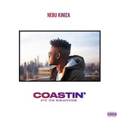 Coastin' (feat. Tk Kravitz) by Nebu Kiniza