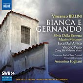 Bellini: Bianca e Gernando by Various Artists