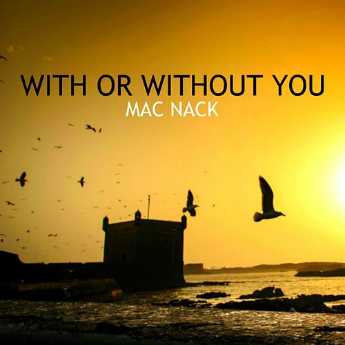 With or Without You (Tropical House Mix) de Mac Nack