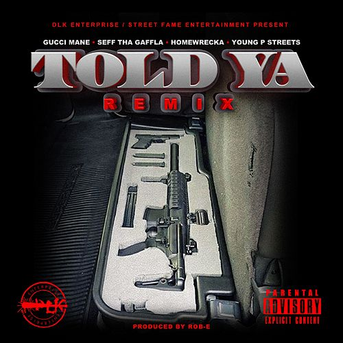 Told Ya (Remix) by Seff Tha Gaffla