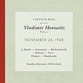 Vladimir Horowitz live at Carnegie Hall - Recital November 24, 1968: Haydn, Schumann, Rachmaninoff, Debussy, Liszt, Chopin & Moszkowski by Various Artists