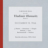 Vladimir Horowitz live at Carnegie Hall - Recital December 10, 1966: Haydn, Schumann, Chopin, Debussy, Liszt, Rachmaninoff & Poulenc by Various Artists