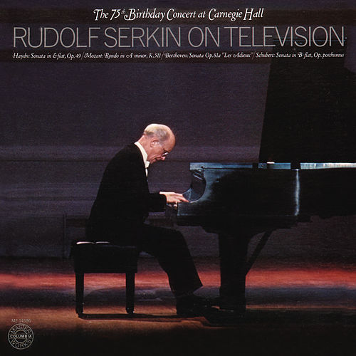 Rudolf Serkin - The 75th Birthday Concert at Carnegie Hall, December 15, 1977 by Rudolf Serkin