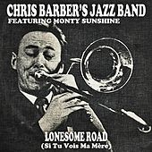 Lonesome Road (Si Tu Vois Ma Mère) by Chris Barber