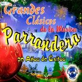 Grandes Clásicos de la Música Parrandera (20 Años de Éxitos) by Various Artists