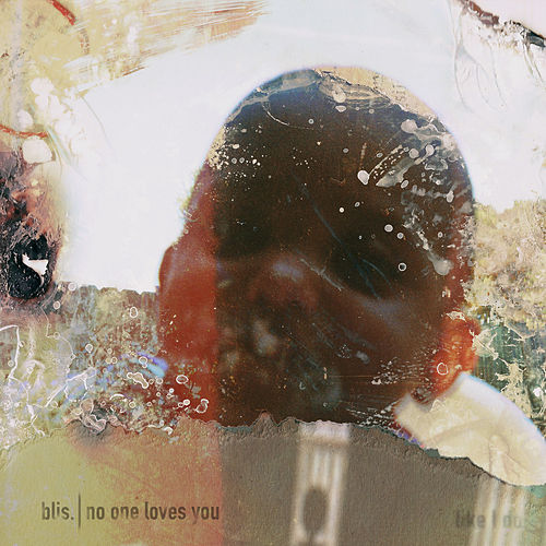 No One Loves You by Blis