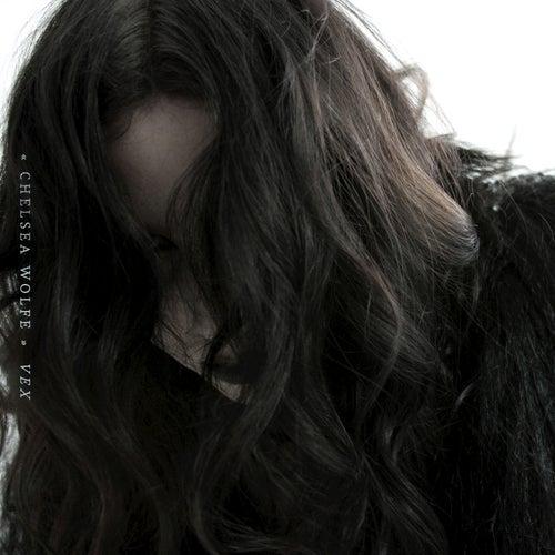 Vex by Chelsea Wolfe