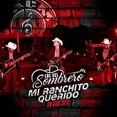 Mi Ranchito Querito (En Vivo 2017) by Los Del Sombrero