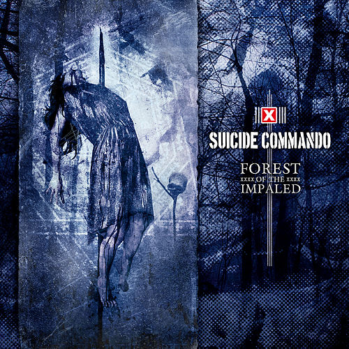Forest of The Impaled by Suicide Commando