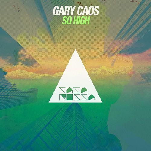So High by Gary Caos