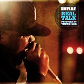 Real Talk by Torae