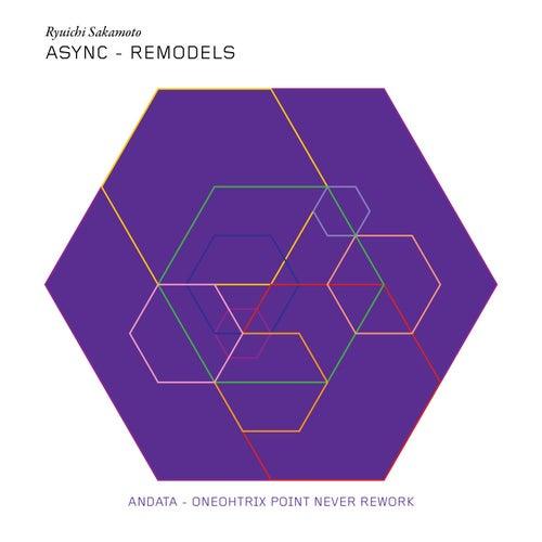 andata (Oneohtrix Point Never Remix) by Ryuichi Sakamoto