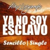 Ya No Soy Esclavo by Alex Luyando