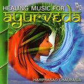Play & Download Healing Music For Ayurveda by Pandit Hariprasad Chaurasia | Napster