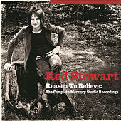 Play & Download Reason To Believe: The Complete Mercury Recordings by Rod Stewart | Napster