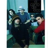 El Canto Del Loco by El Canto Del Loco