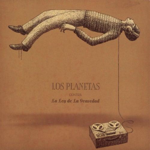 Play & Download Los Planetas Contra La Ley De La Gravedad by Los Planetas | Napster