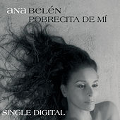 Play & Download Pobrecita De Mi by Ana Belén | Napster