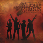 Play & Download Welcome to the Rock 'N' Roll Circus by Rock 'N' Roll Worship Circus | Napster