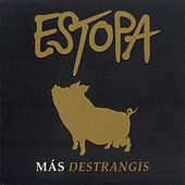 Mas Destrangis by Estopa