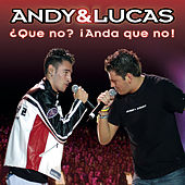 ¿Que No? (Anda Que No) by Andy & Lucas