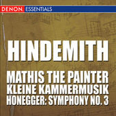 Hindemith: Mathis the Painter - Honegger: Symphony 3 by Various Artists