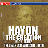 Haydn: The Creation [Highlights] - The Last Seven Words of Christ by Various Artists