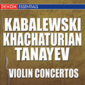 Play & Download Kabalewski - Khachaturian - Taneyev: Violin Concertos by Various Artists | Napster