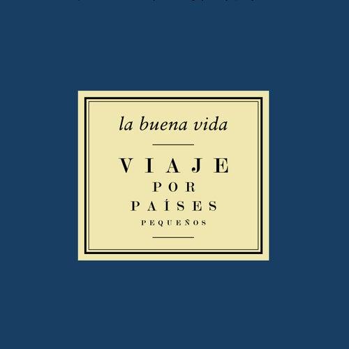Viaje Por Países Pequeños by La Buena Vida