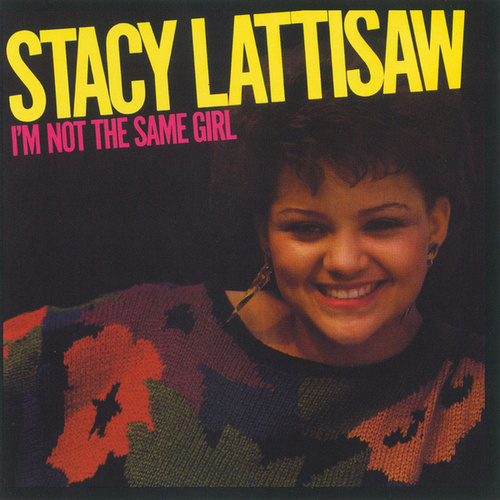Play & Download I'm Not The Same Girl by Stacy Lattisaw | Napster