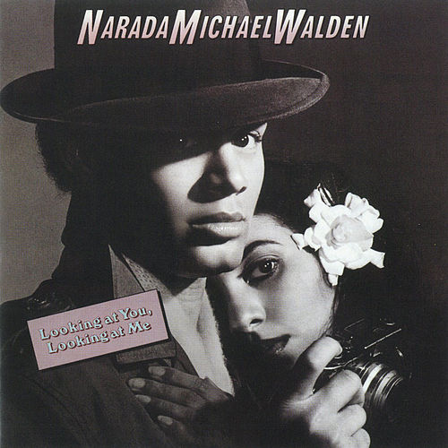 Looking At You, Looking At Me by Narada Michael Walden
