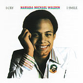 Play & Download I Cry, I Smile by Narada Michael Walden | Napster