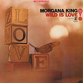 Play & Download Wild Is Love by Morgana King | Napster