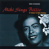 Miki Sings Billie: A Tribute To Billie Holiday by Miki Howard