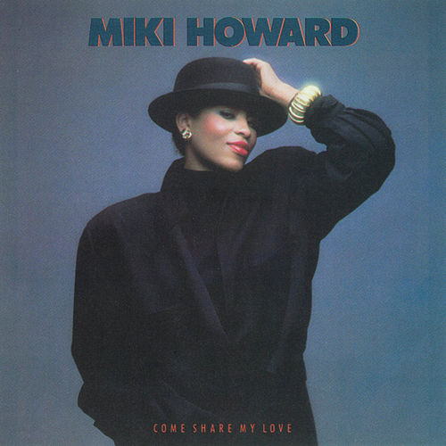 Play & Download Come Share My Love by Miki Howard | Napster