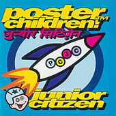 Play & Download Junior Citizen by Poster Children | Napster