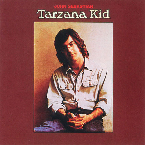 Tarzana Kid by John Sebastian