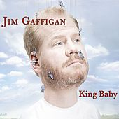 Play & Download King Baby by Jim Gaffigan | Napster
