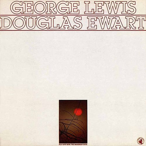 Jila-save! Mon.-the Imaginary Suite by George Lewis & Douglas Ewert