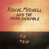 Play & Download 3x4 Eye by Roscoe Mitchell | Napster