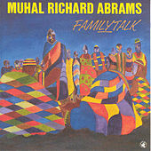 Play & Download Familytalk by Muhal Richard Abrams | Napster