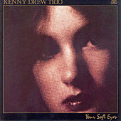 Your Soft Eyes by Kenny Drew