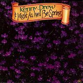 Play & Download It Might As Well Be Spring by Kenny Drew | Napster