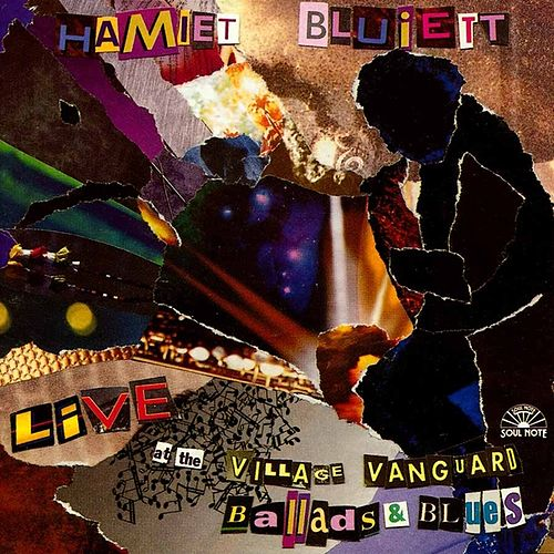 Play & Download Live At The Village Vanguard: Ballads & Blues by Hamiet Bluiett | Napster