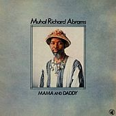 Play & Download Mama And Daddy by Muhal Richard Abrams | Napster