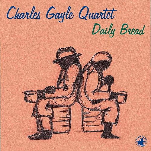 Play & Download Daily Bread by Charles Gayle | Napster