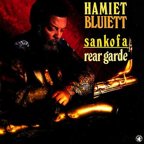Play & Download Sankofa / Rear Garde by Hamiet Bluiett | Napster