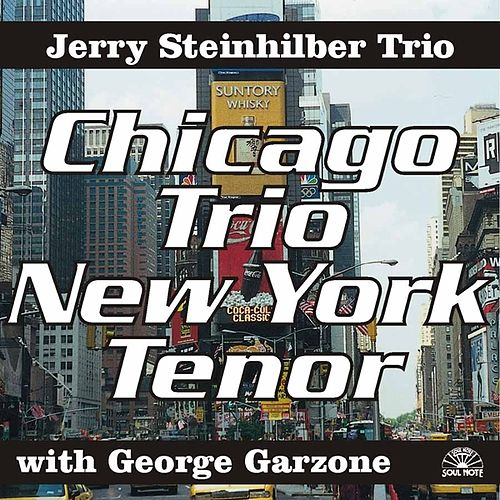 Chicago Trio New York Tenor by George Garzone